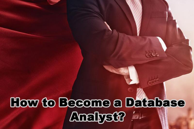 How to Become a Database Analyst?