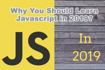 Why You Should Learn Javascript in 2019?