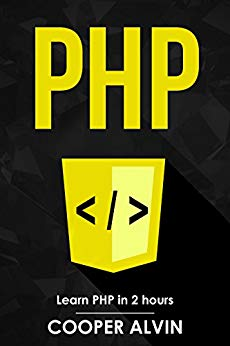 PHP: Learn PHP In 2 Hours And Start Programming Today